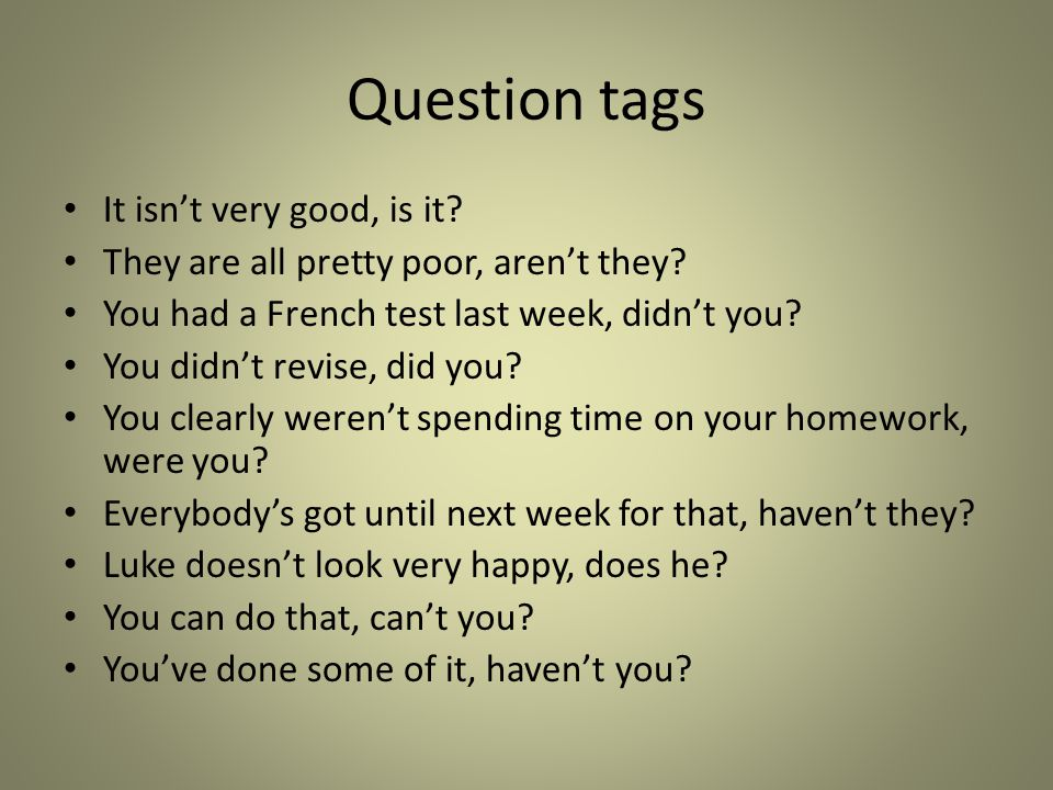 Question tags It isn't very good, is it