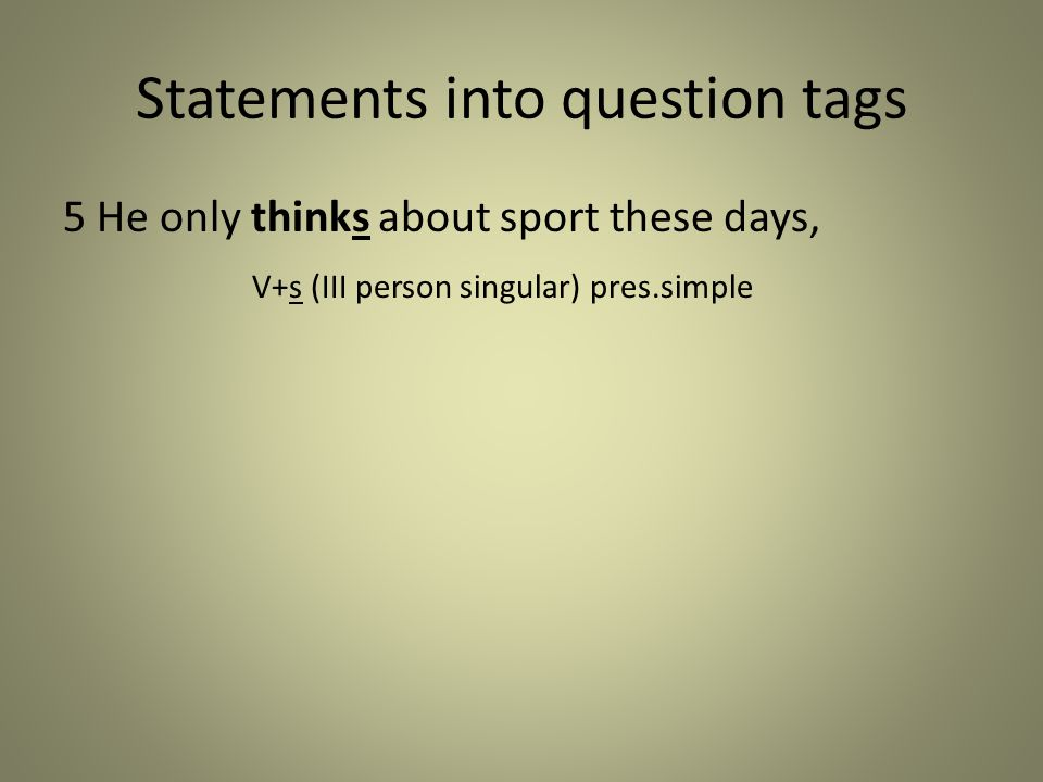 Statements into question tags