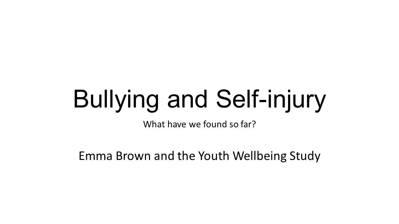 Bullying and Self-injury