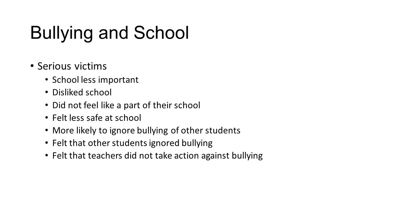 Bullying and School Serious victims School less important
