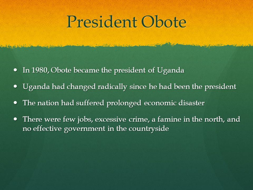 President Obote In 1980, Obote became the president of Uganda