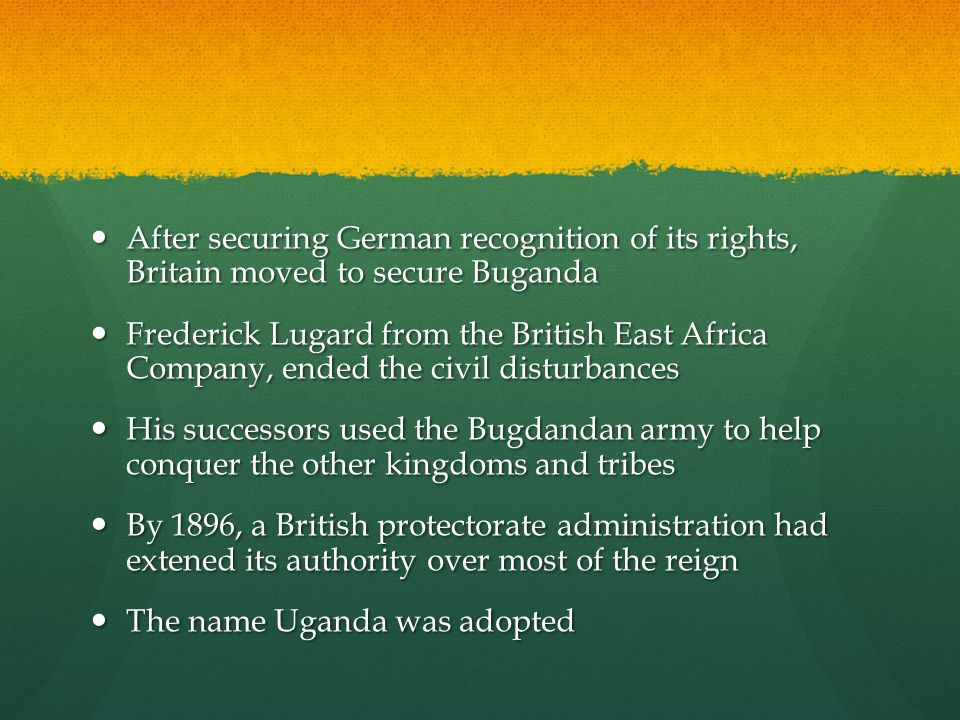 After securing German recognition of its rights, Britain moved to secure Buganda