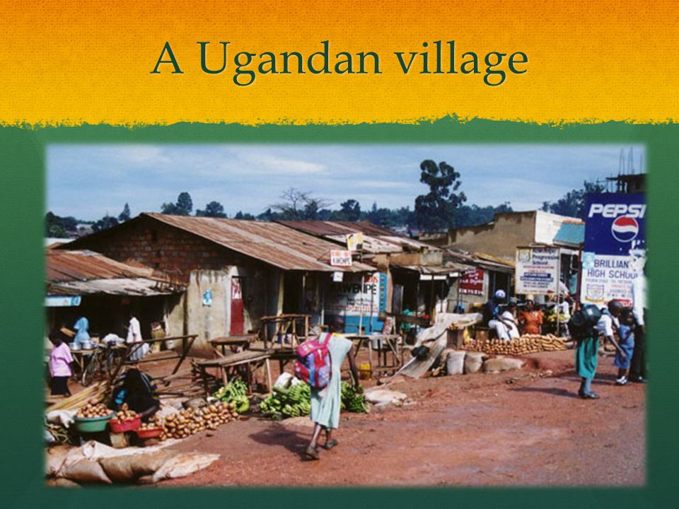 A Ugandan village