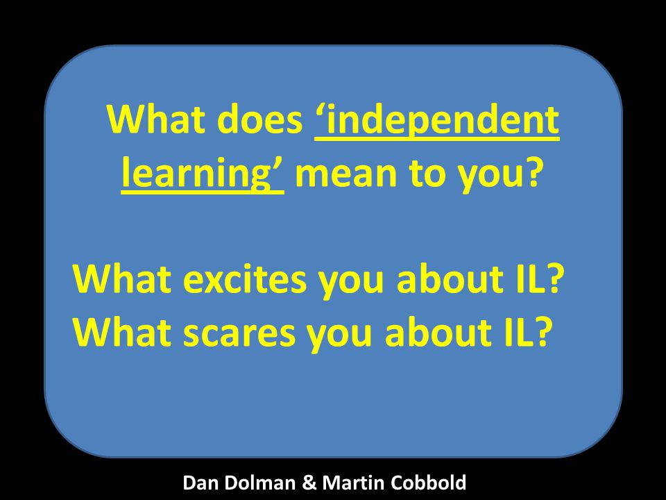 What does 'independent learning' mean to you