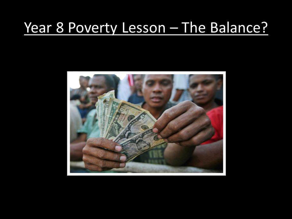 Year 8 Poverty Lesson – The Balance