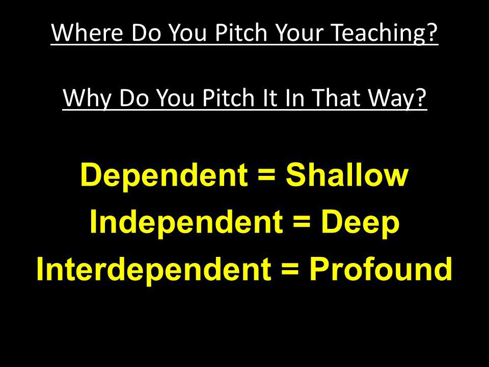 Where Do You Pitch Your Teaching Why Do You Pitch It In That Way