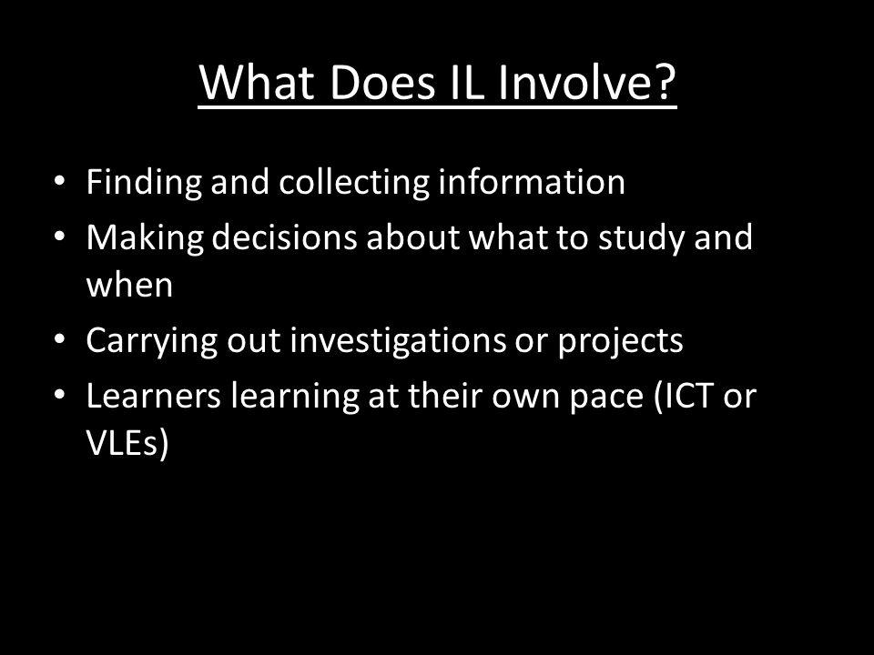 What Does IL Involve Finding and collecting information