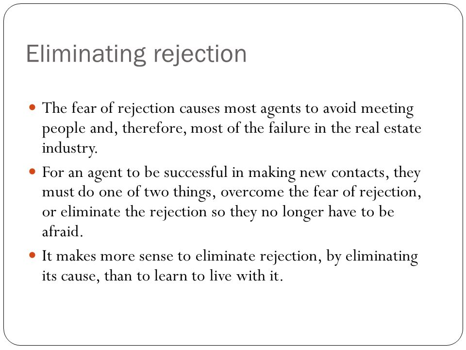 Eliminating rejection