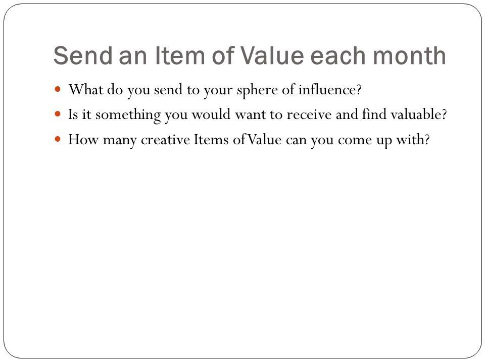 Send an Item of Value each month