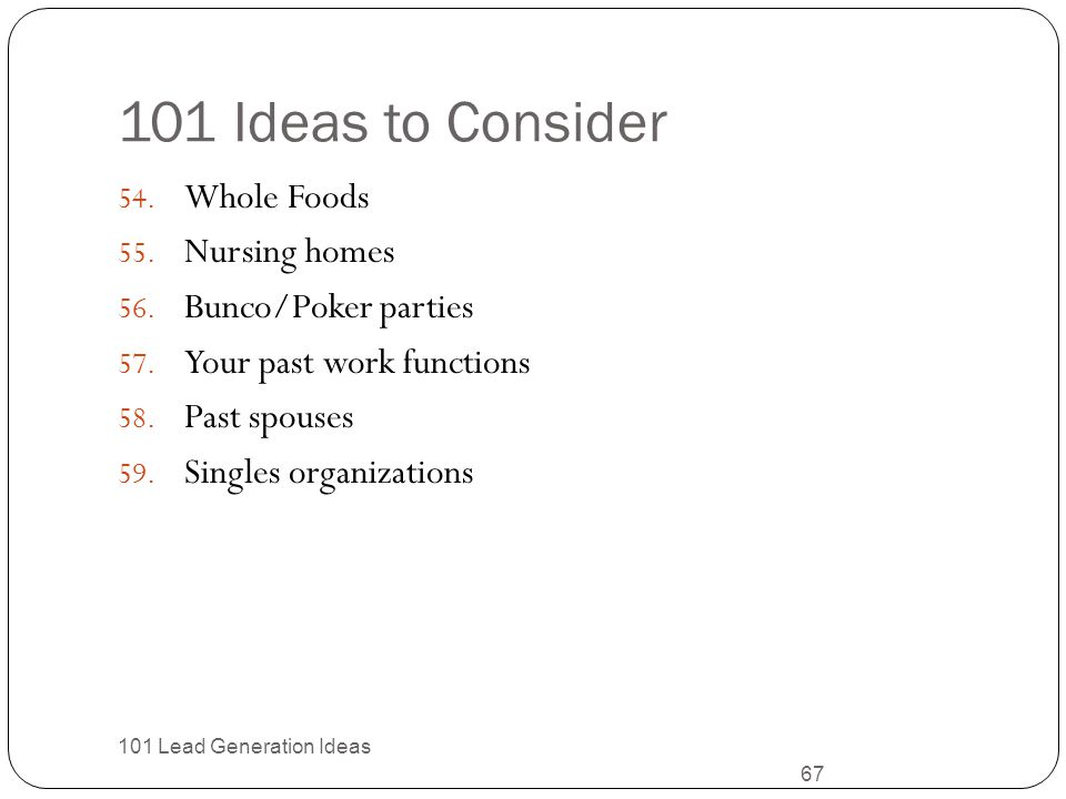 101 Ideas to Consider Whole Foods Nursing homes Bunco/Poker parties