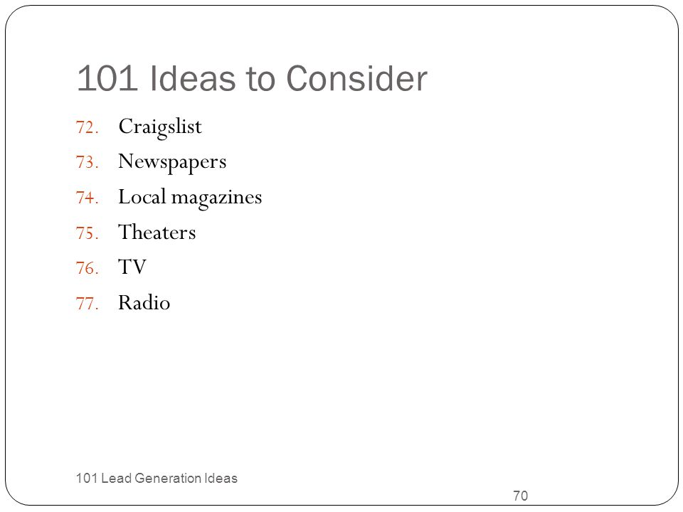 101 Ideas to Consider Craigslist Newspapers Local magazines Theaters