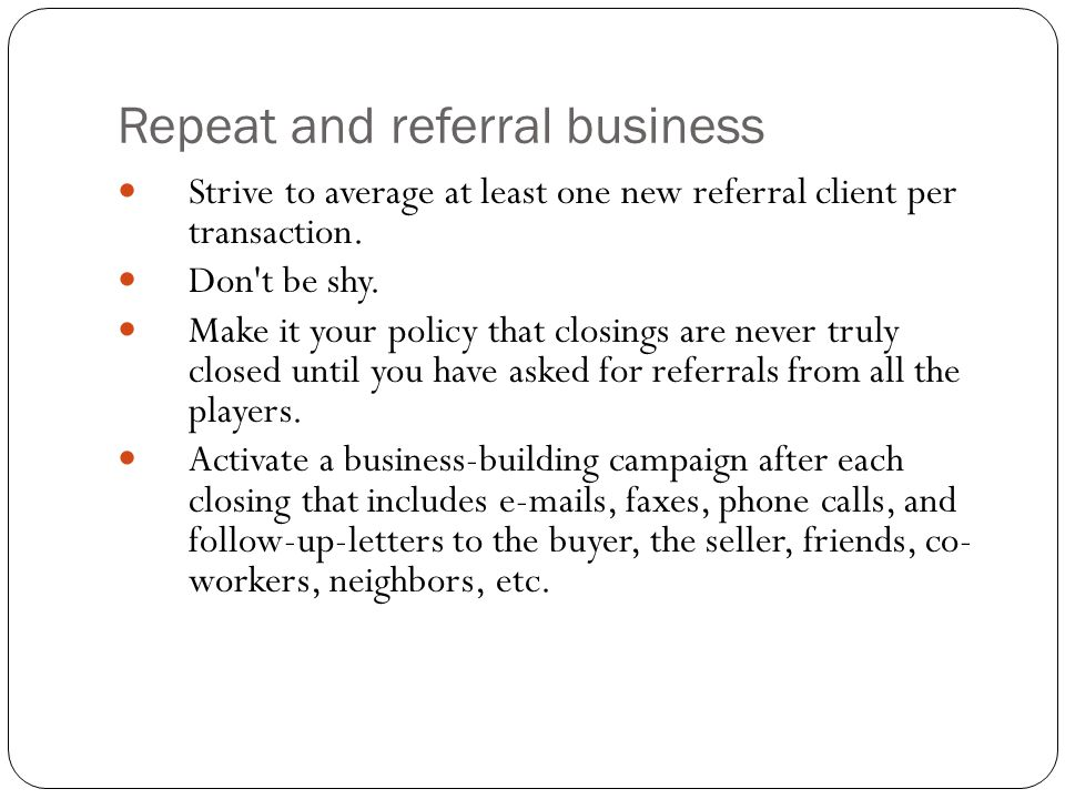 Repeat and referral business