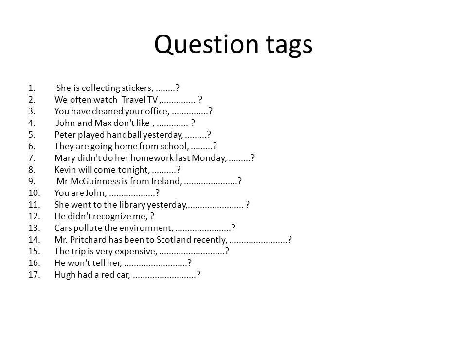 Question tags She is collecting stickers, ........