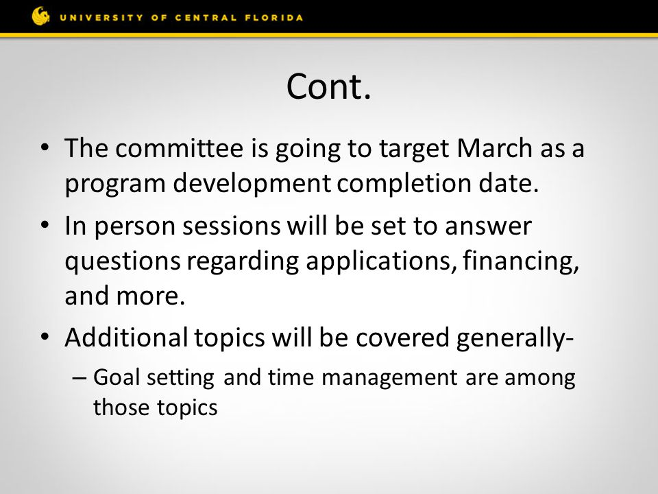 Cont. The committee is going to target March as a program development completion date.
