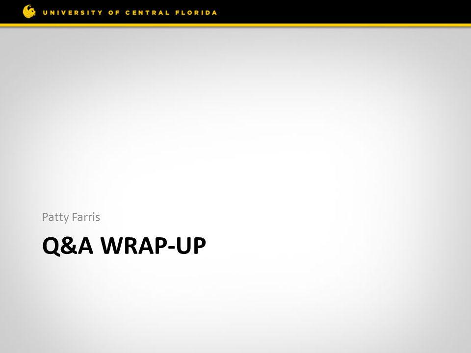 Patty Farris Q&A Wrap-up