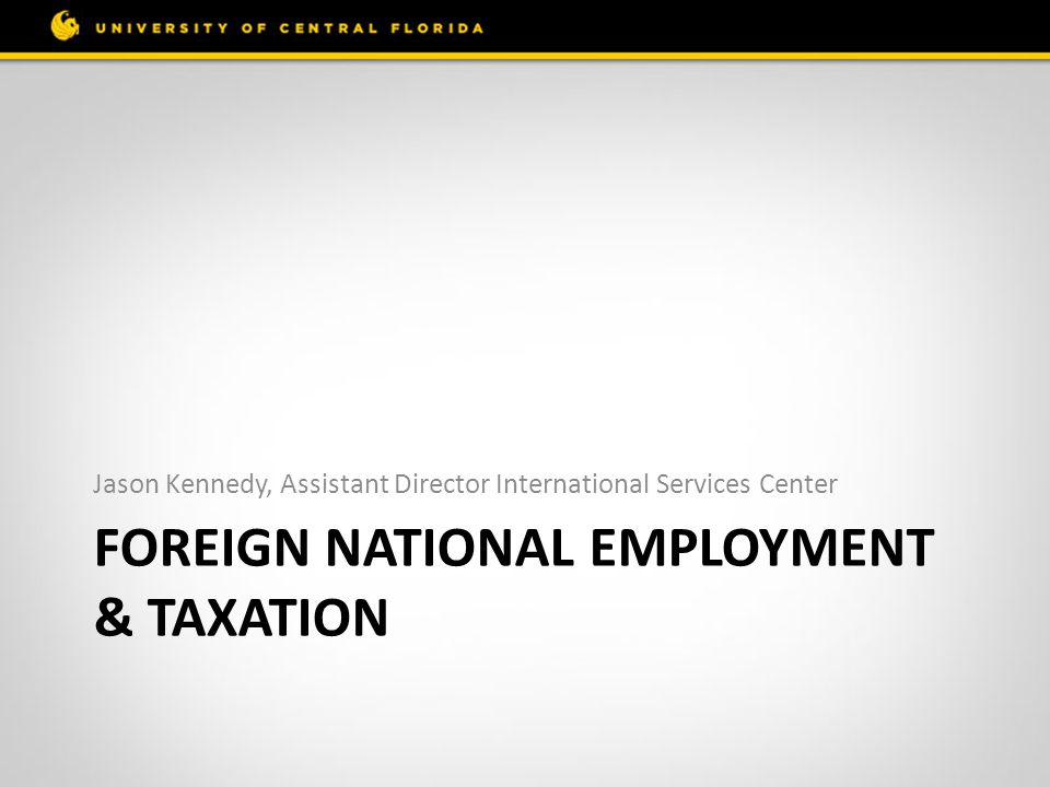 Foreign National Employment & Taxation