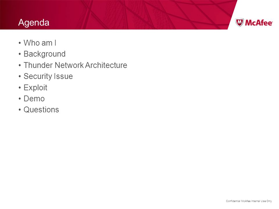 Agenda Who am I Background Thunder Network Architecture Security Issue