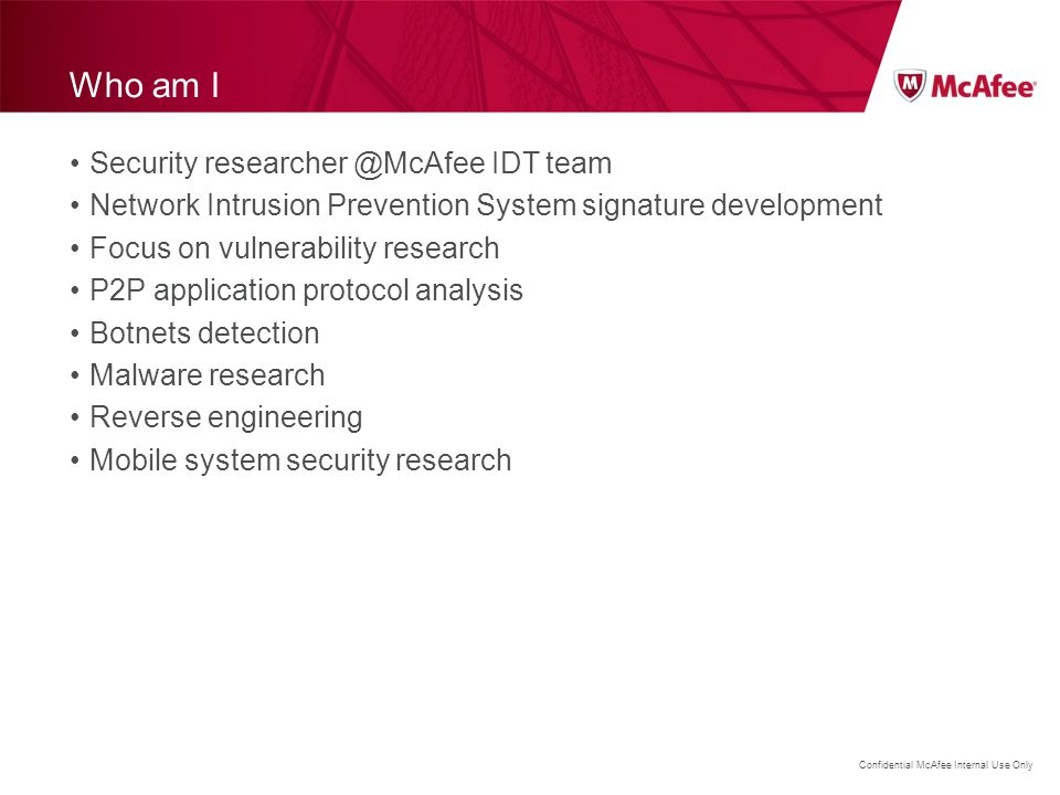 Who am I Security researcher @McAfee IDT team