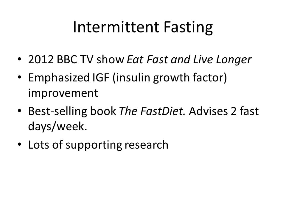 Intermittent Fasting 2012 BBC TV show Eat Fast and Live Longer