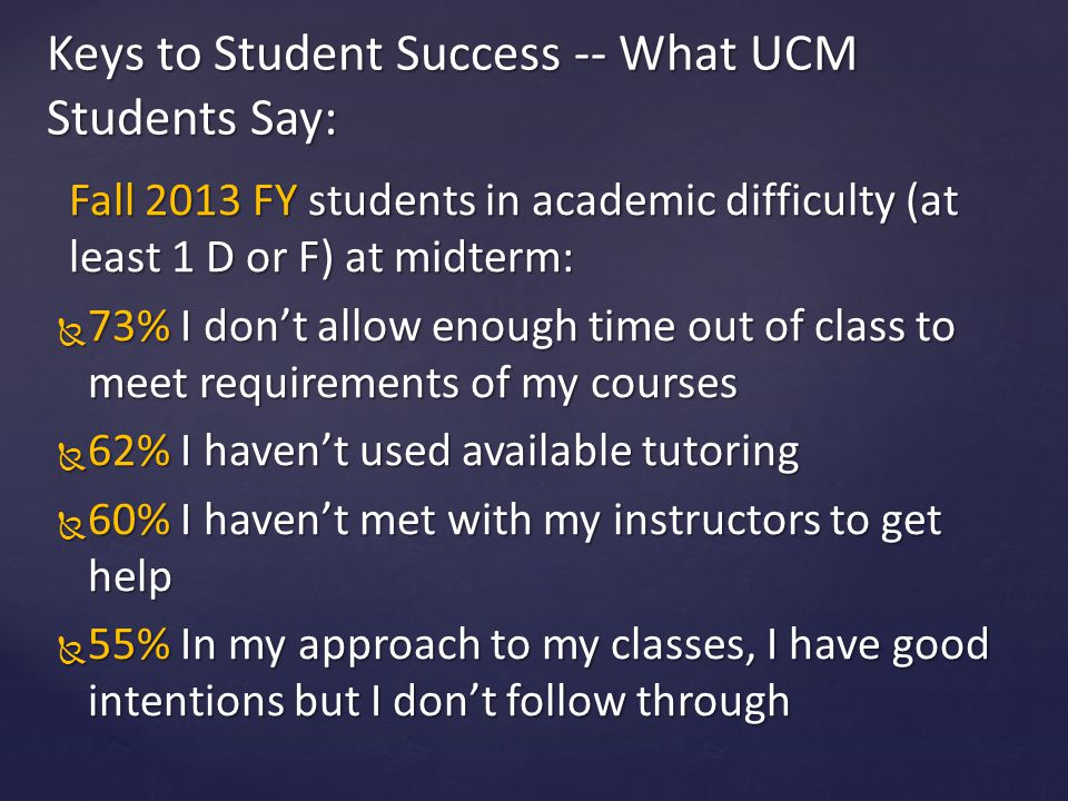 Keys to Student Success -- What UCM Students Say:
