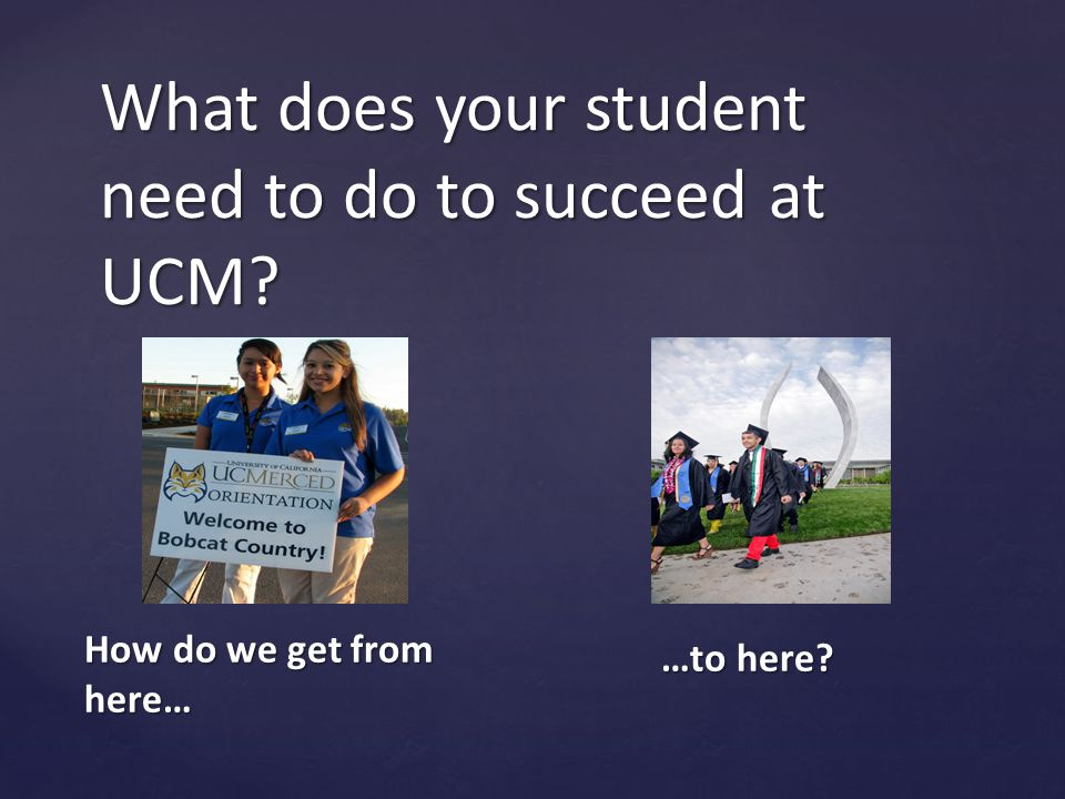 What does your student need to do to succeed at UCM
