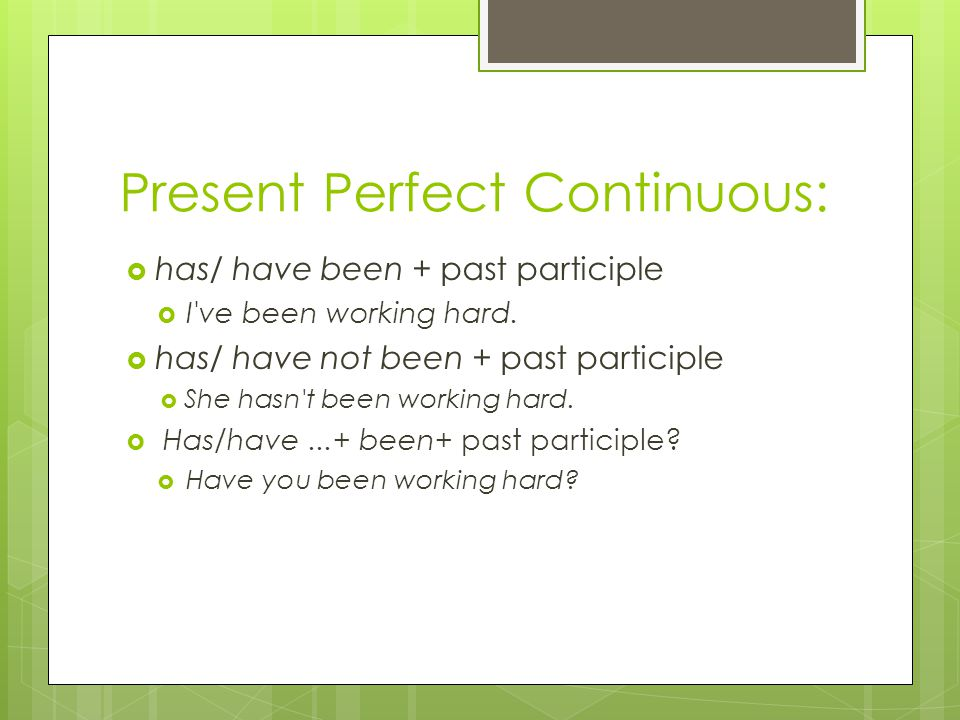 Present Perfect Continuous: