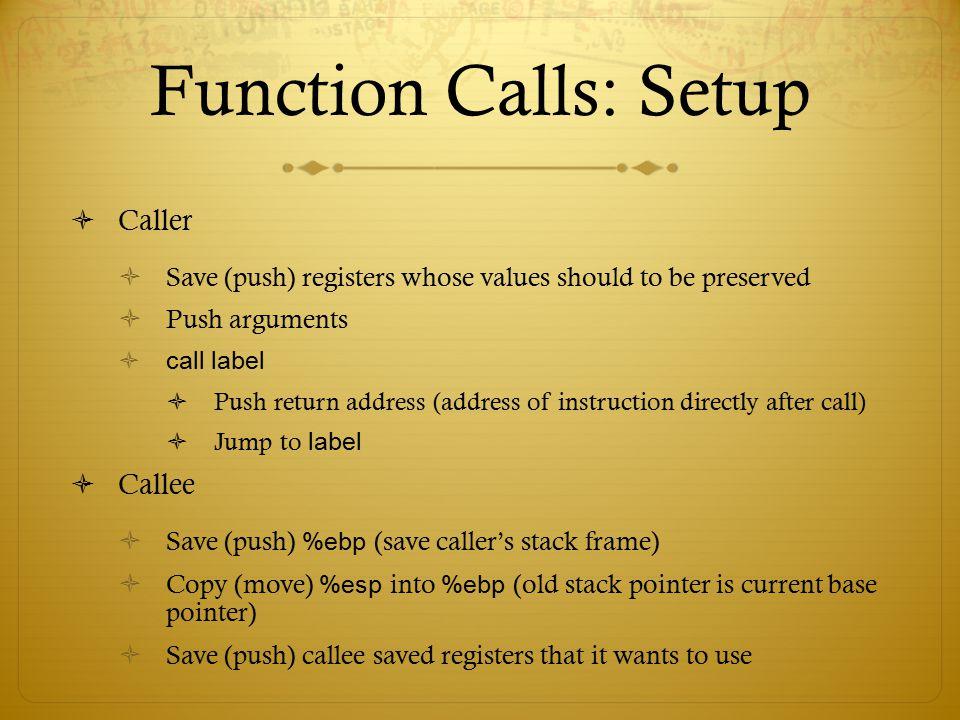 Function Calls: Setup Caller Callee