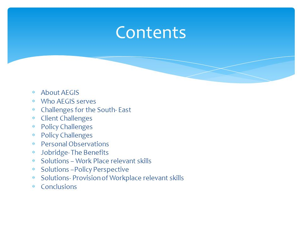 Contents About AEGIS Who AEGIS serves Challenges for the South- East
