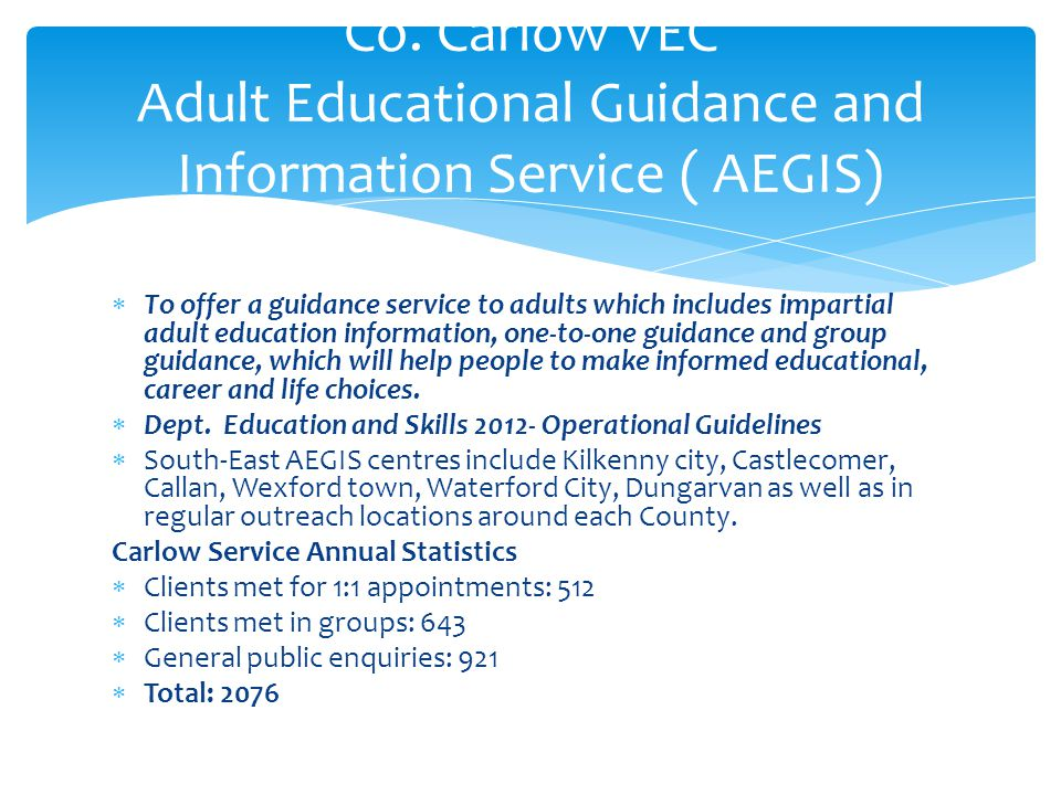 Co. Carlow VEC Adult Educational Guidance and Information Service ( AEGIS)