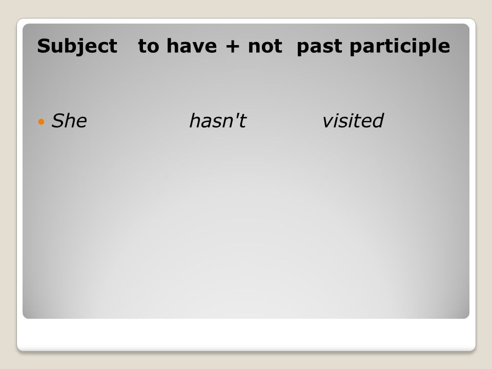 Subject to have + not past participle