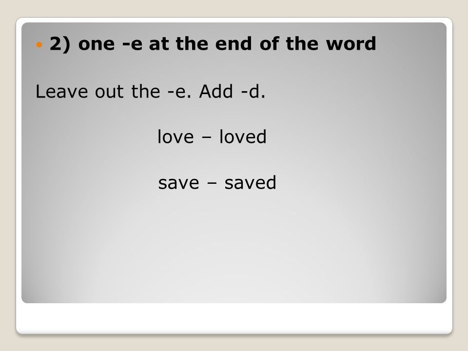 2) one -e at the end of the word