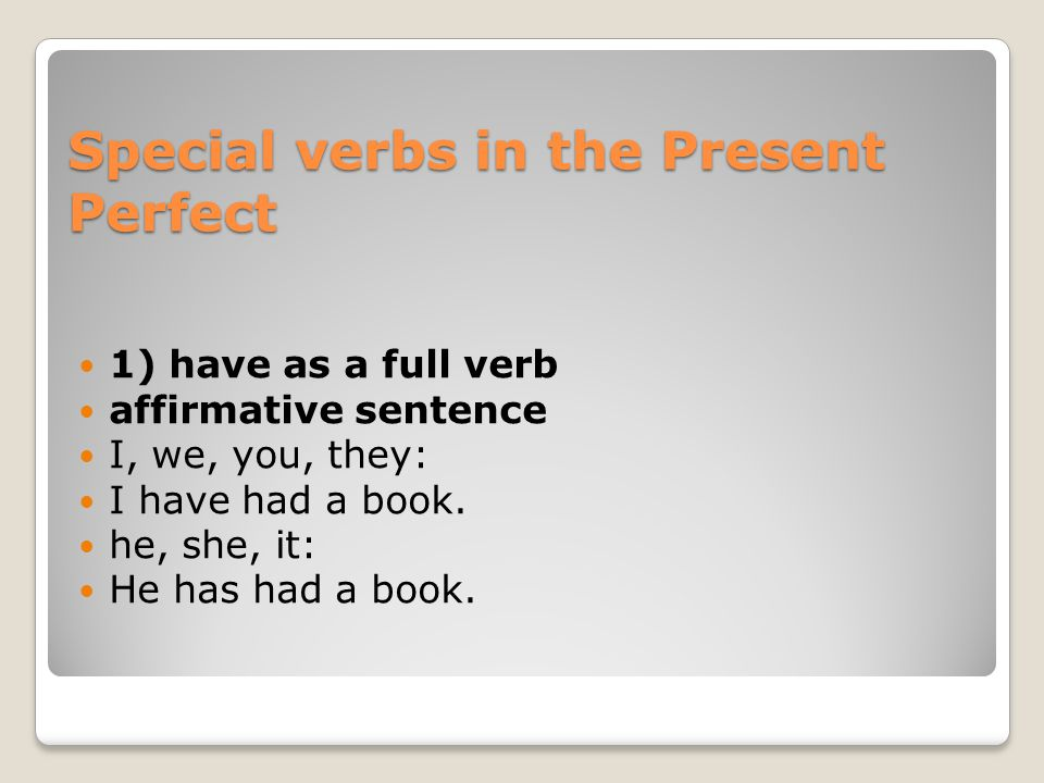 Special verbs in the Present Perfect