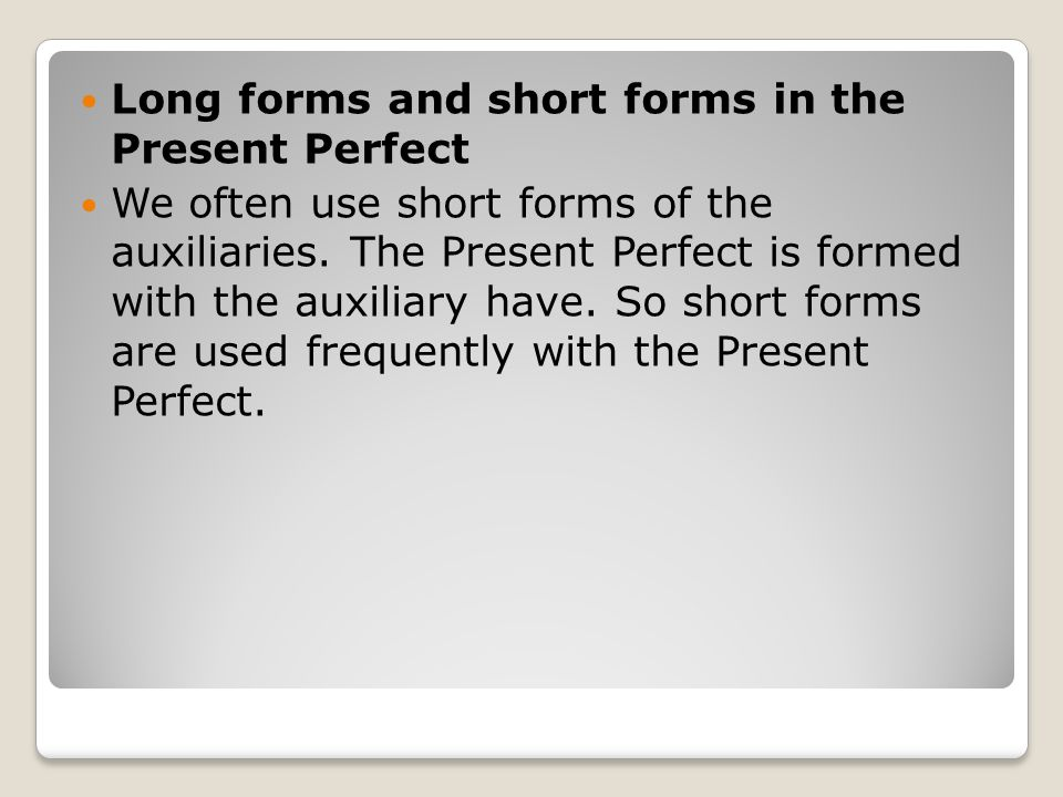 Long forms and short forms in the Present Perfect