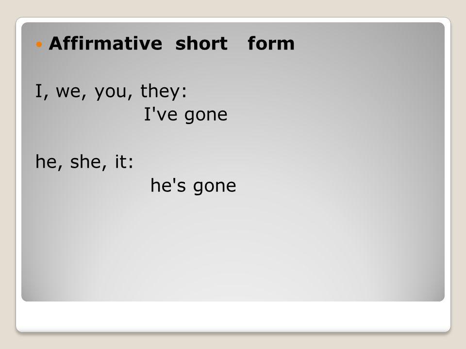Affirmative short form