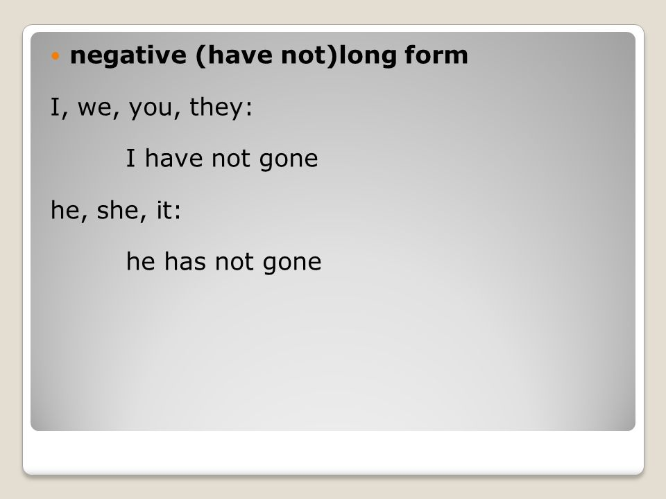negative (have not)long form
