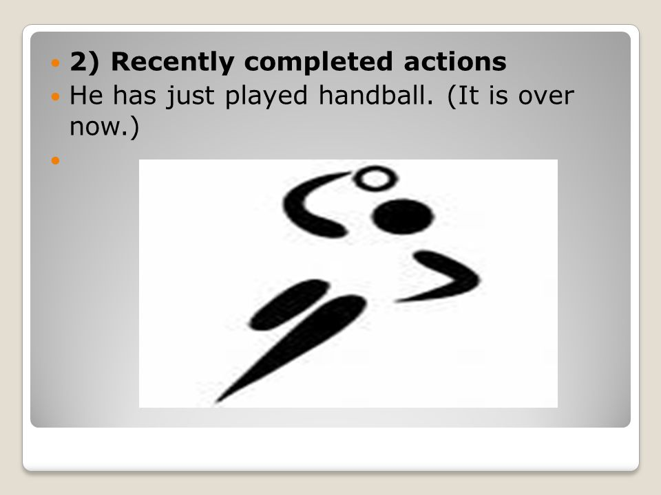 2) Recently completed actions