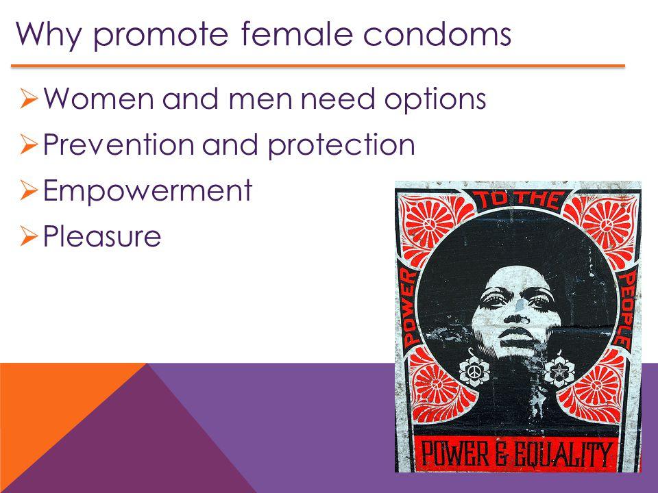 Why promote female condoms