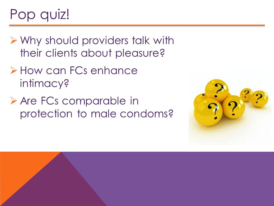 Pop quiz! Why should providers talk with their clients about pleasure