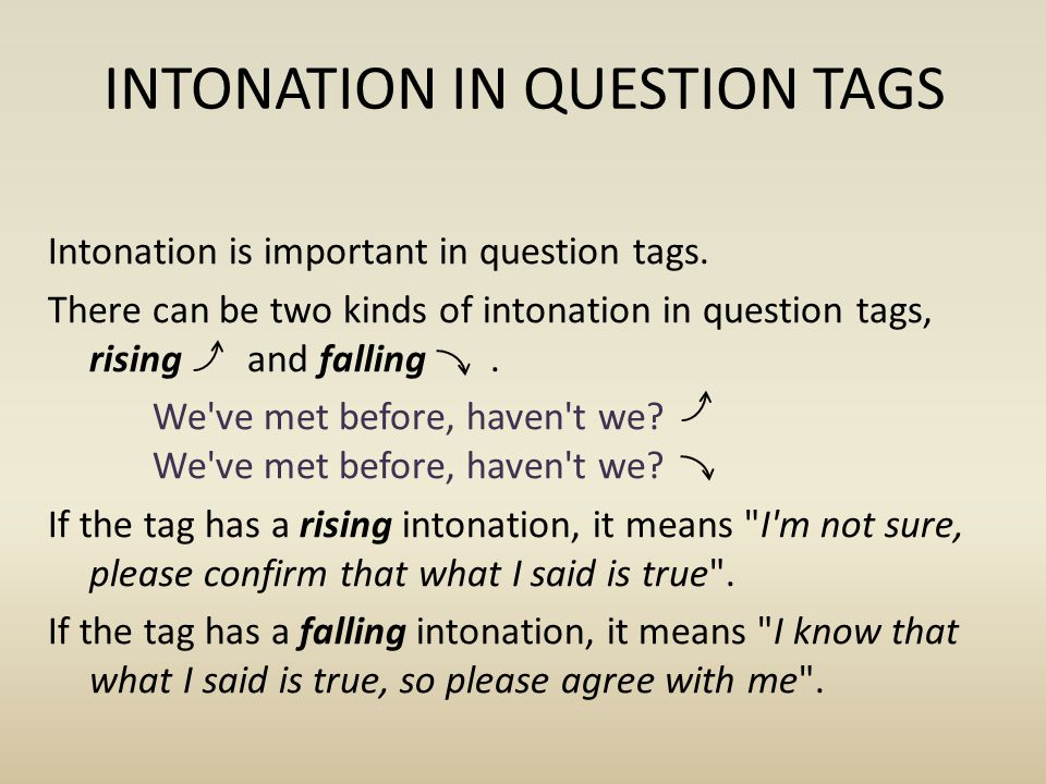 INTONATION IN QUESTION TAGS