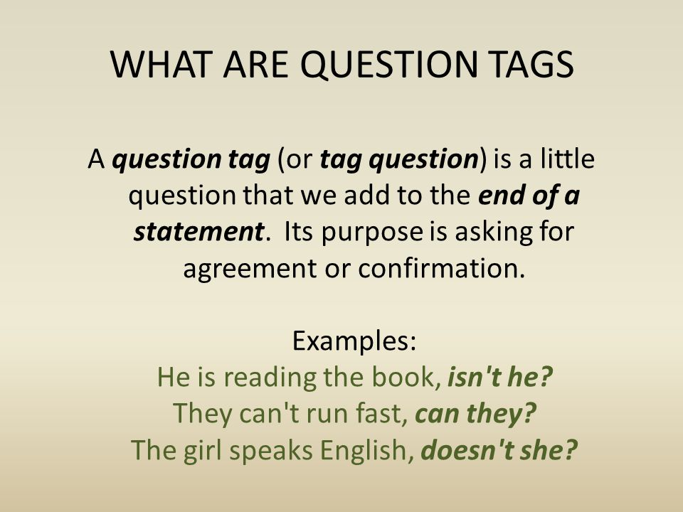 WHAT ARE QUESTION TAGS