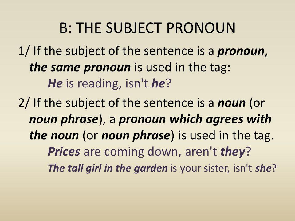 B: THE SUBJECT PRONOUN