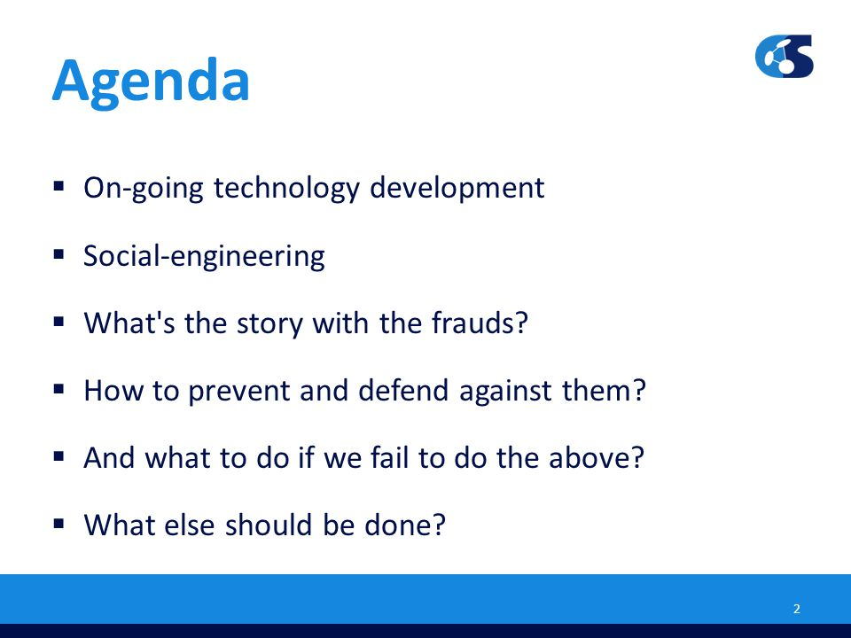 Agenda On-going technology development Social-engineering