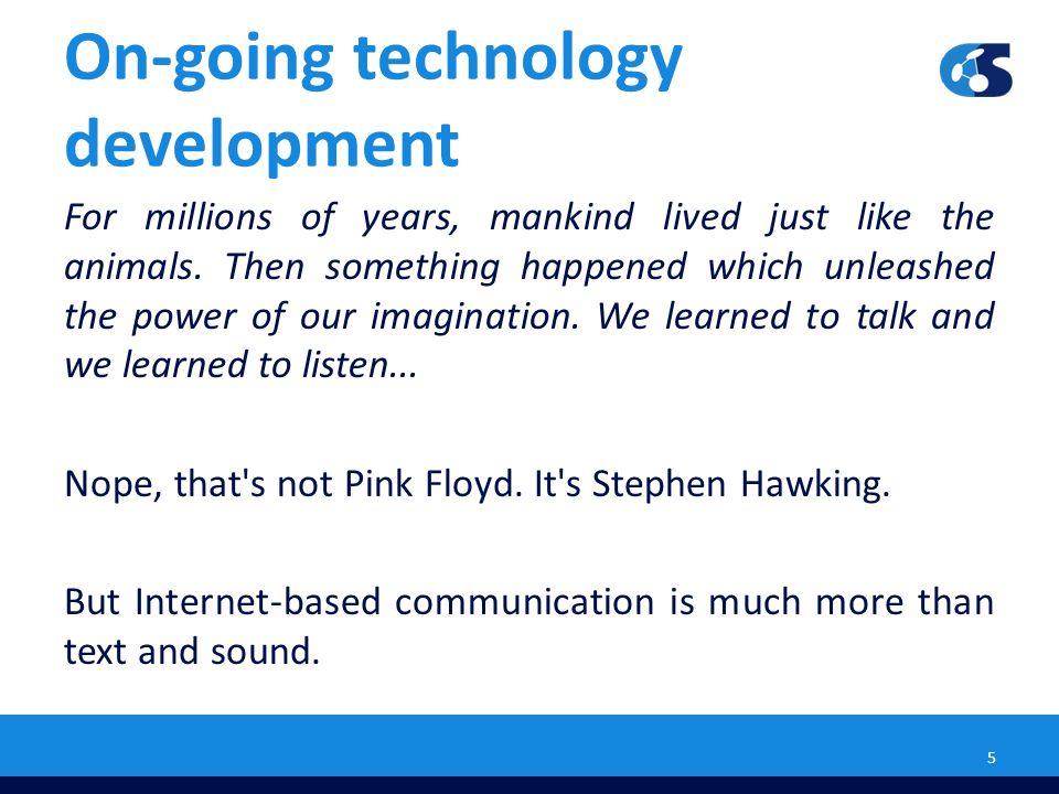 On-going technology development