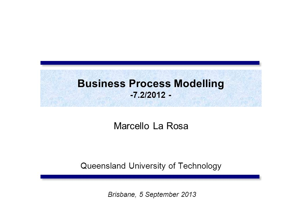 Business Process Modelling -7.2/2012 -
