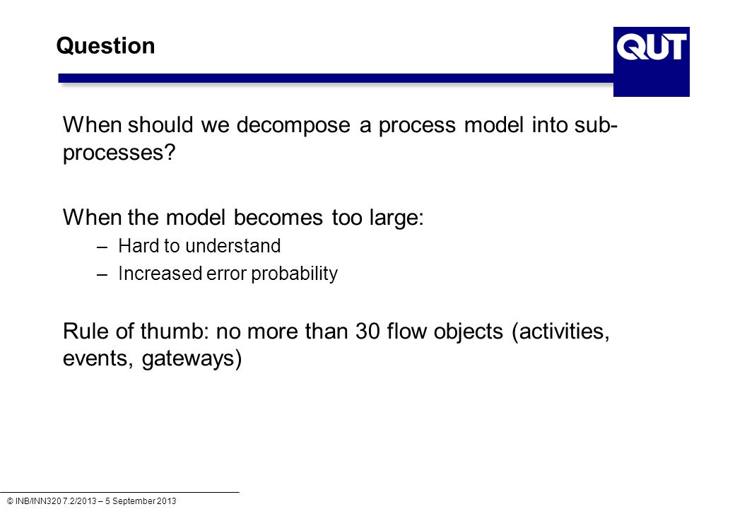 Question When should we decompose a process model into sub-processes