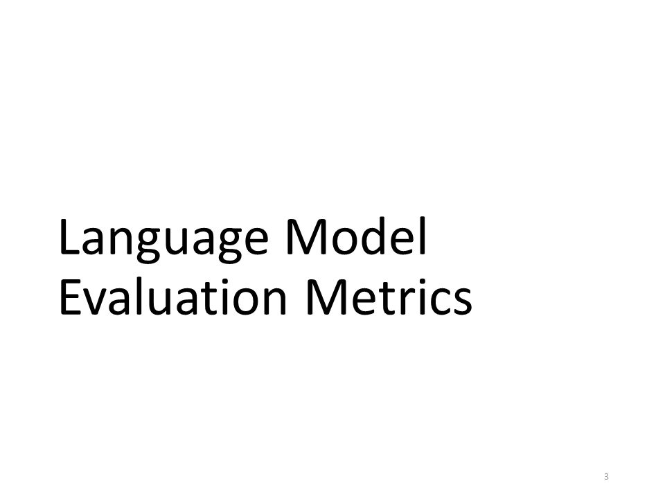 Language Model Evaluation Metrics