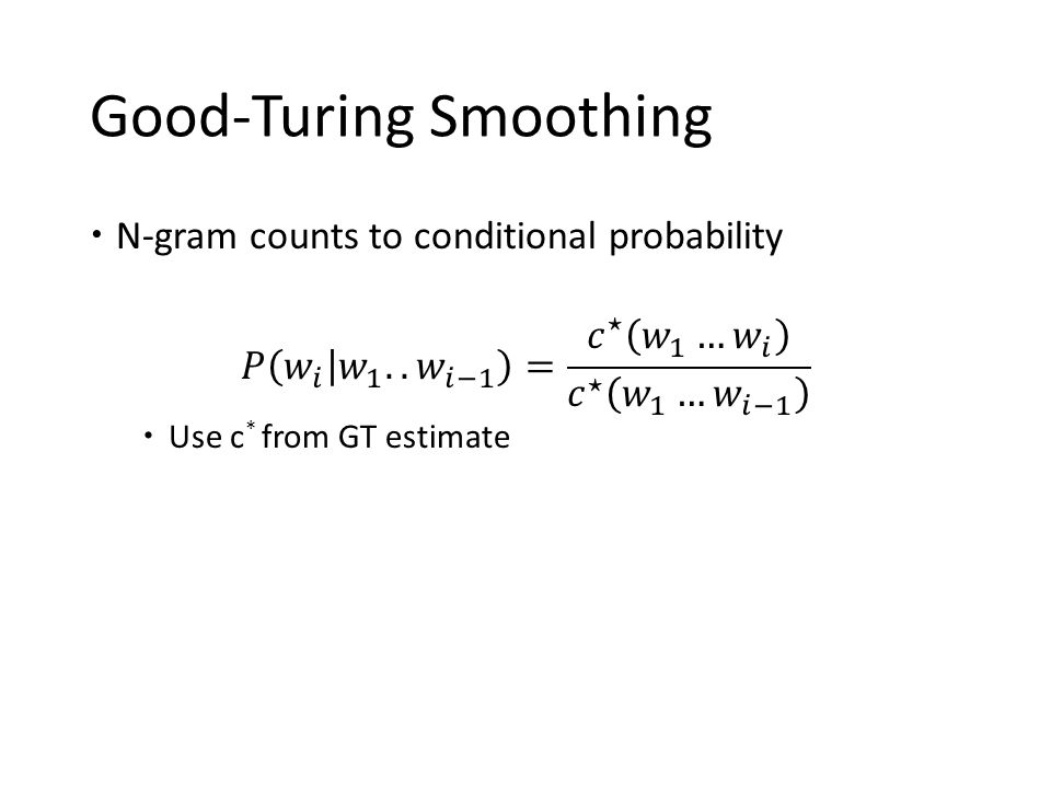 Good-Turing Smoothing