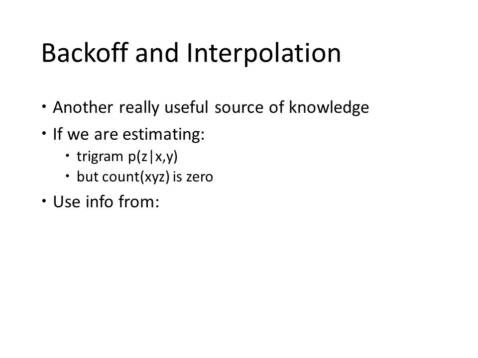 Backoff and Interpolation