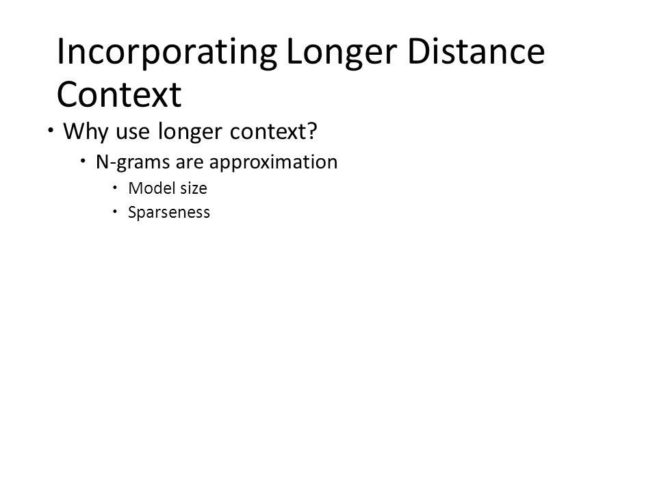 Incorporating Longer Distance Context