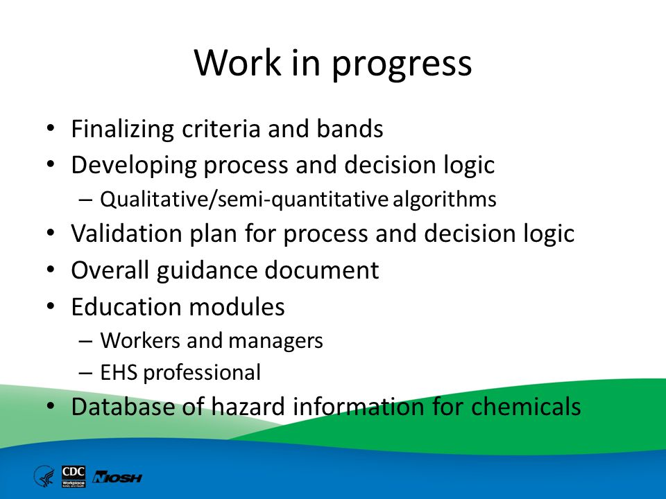 Work in progress Finalizing criteria and bands